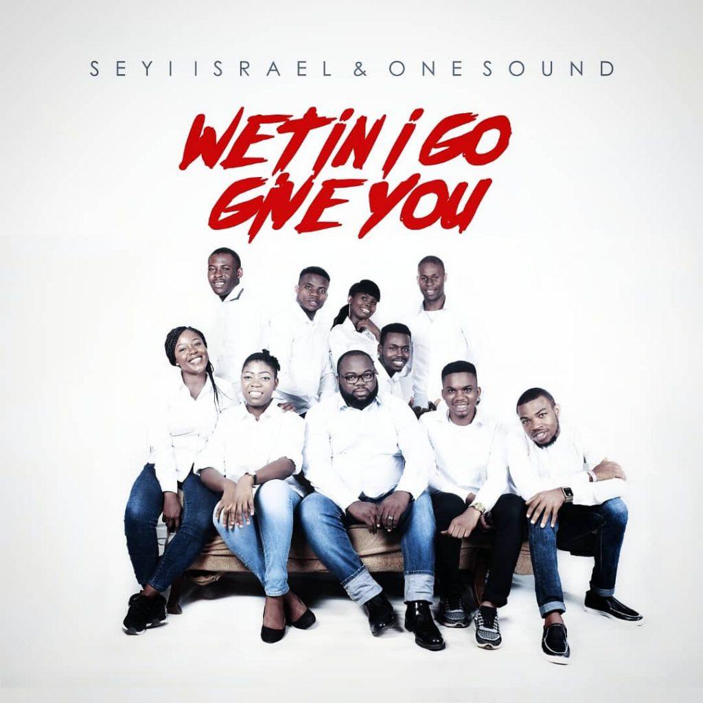 Seyi Israel - Wetin I Go Give You