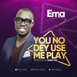 DOWNLOAD MUSIC: Ema – You No Dey Use Me Play