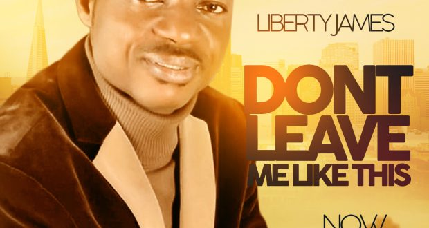 Liberty James Releases New Song Don't Leave Me Like This