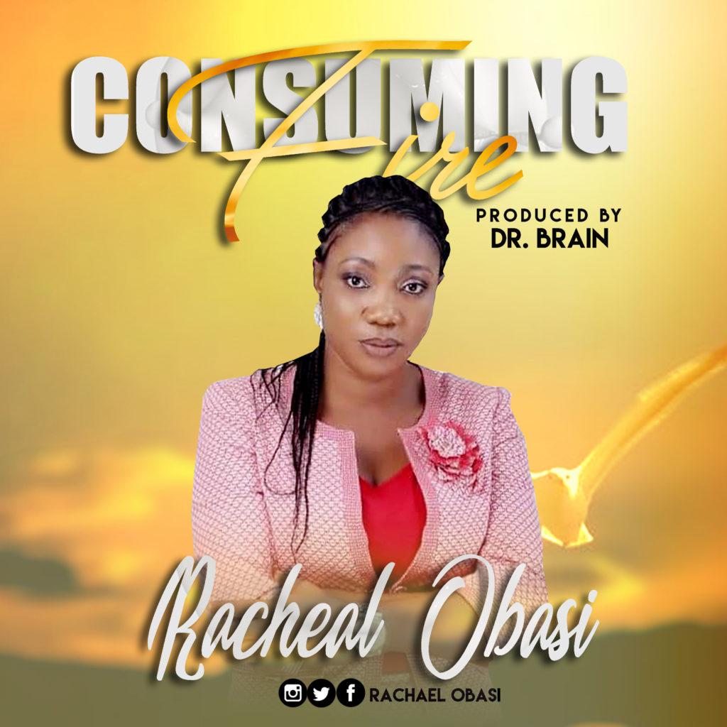 Racheal Obasi - Consuming Fire