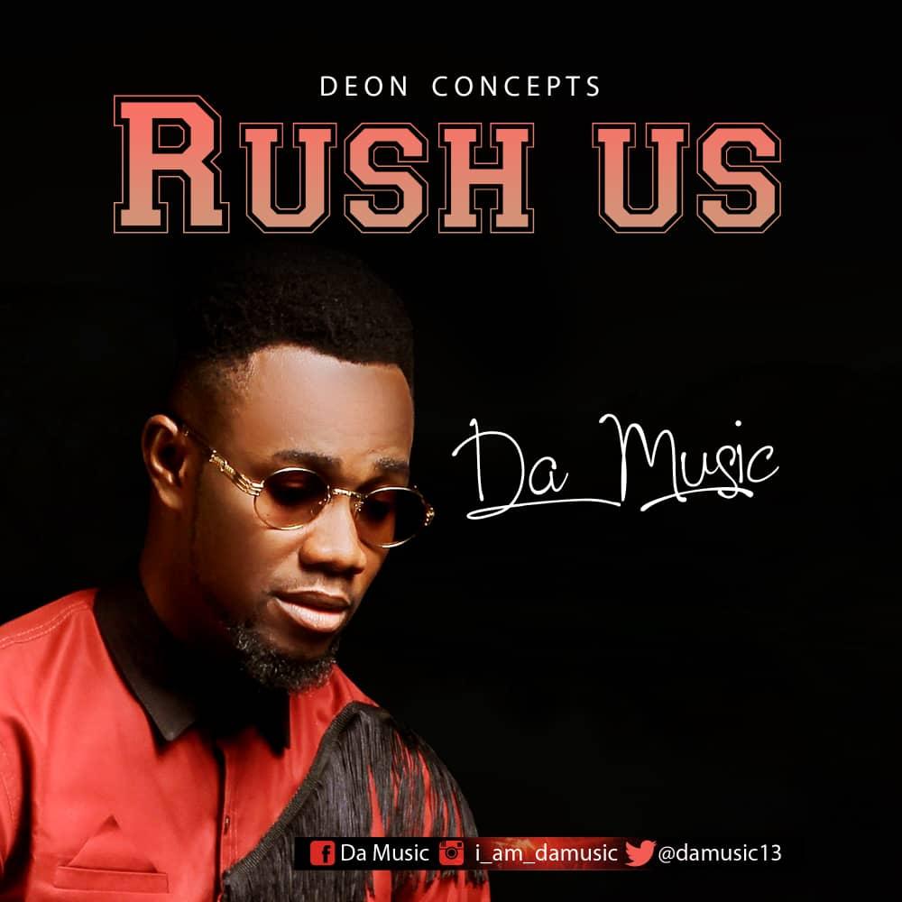 Da Music - Rush Us